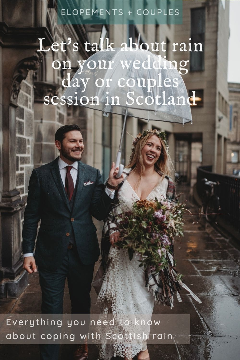 Guide - coping with Scottish rain on your wedding day or couples session